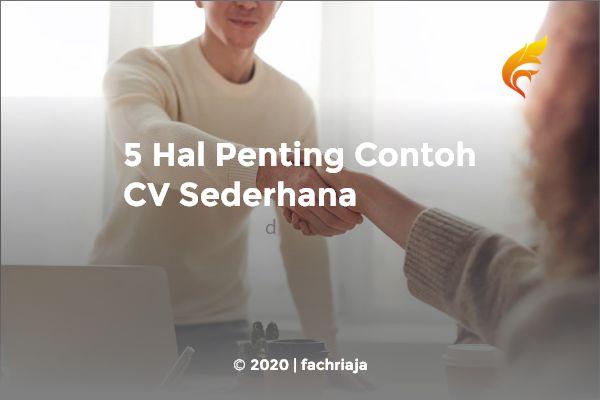 5 Hal Penting Contoh CV Sederhana