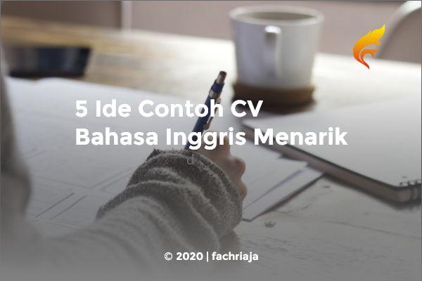 5 Ide Contoh CV Bahasa Inggris Menarik