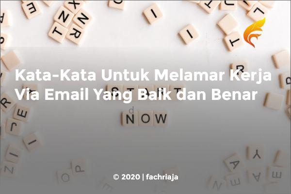 Kata-Kata Untuk Melamar Kerja Via Email Yang Baik dan Benar