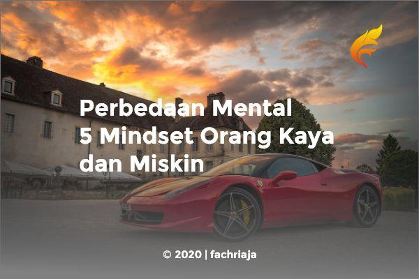 Perbedaan Mental 5 Mindset Orang Kaya dan Miskin