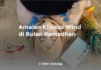 Amalan Khusus Wirid di Bulan Ramadhan