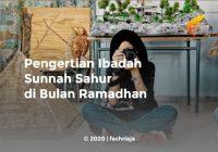 Pengertian Ibadah Sunnah Sahur di Bulan Ramadhan