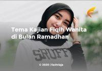 Tema Kajian Fiqih Wanita di Bulan Ramadhan
