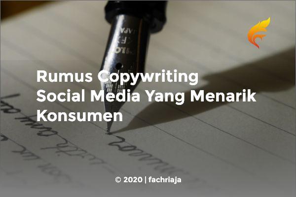 Rumus Copywriting Social Media Yang Menarik Konsumen